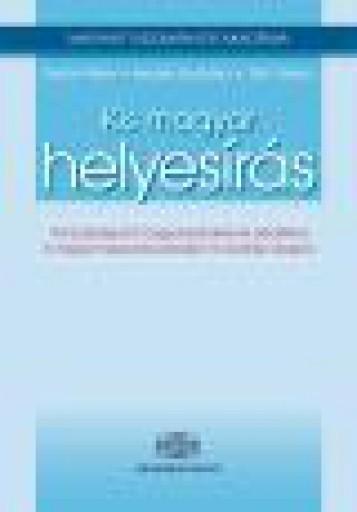 KIS MAGYAR HELYESÍRÁS - Ekönyv - SIPTÁR PÉTER, KESZLER BORBÁLA, TÓTH ETEL