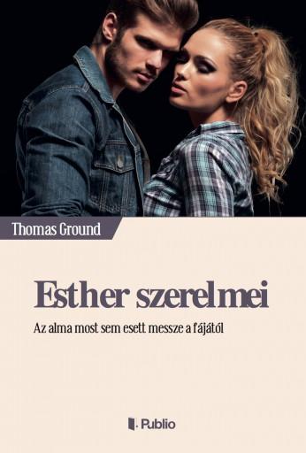 Esther szerelmei - Ekönyv - Thomas Ground