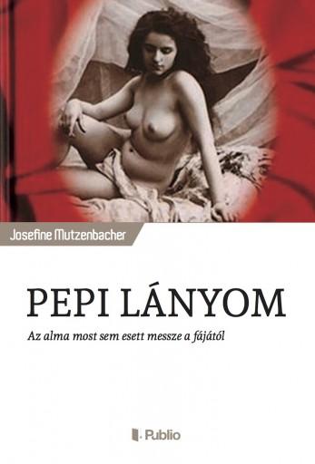 PEPI LÁNYOM - Ekönyv - Josefine Mutzenbacher