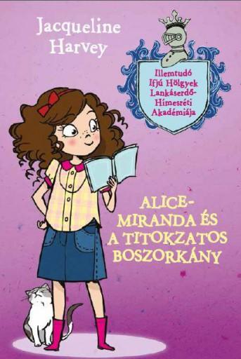 ALICE-MIRANDA ÉS A TITKOZATOS BOSZORKÁNY - Ekönyv - HARVEY, JACQUELINE