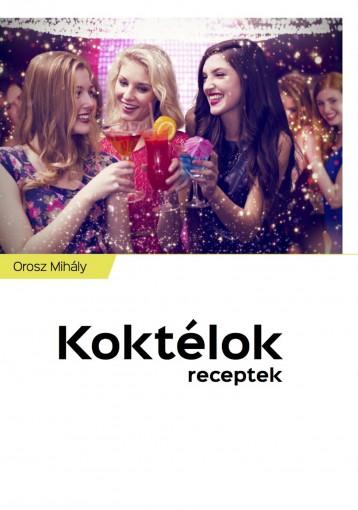 Koktélok - Ekönyv - Orosz Mihály