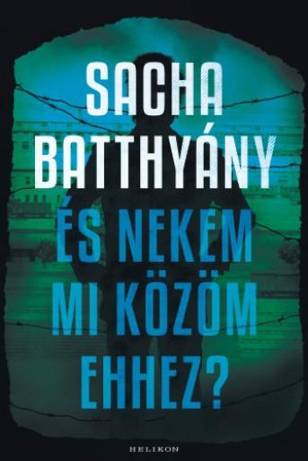 És nekem mi közöm ehhez? - A családom története - Ekönyv - Sacha Batthyany