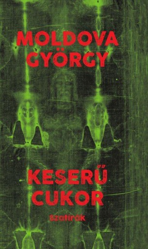KESERŰ CUKOR - SZATÍRÁK - Ekönyv - MOLDOVA GYÖRGY