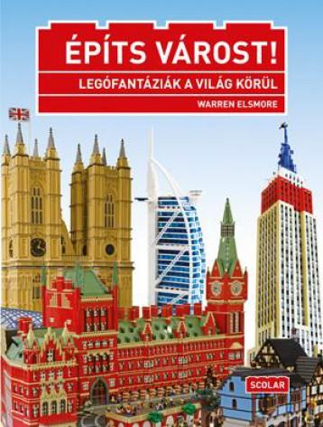 ÉPÍTS VÁROST! - LEGÓFANTÁZIÁK A VILÁG KÖRÜL - Ebook - ELSMORE, WARREN
