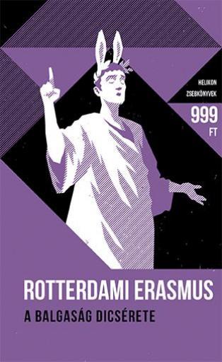 A BALGASÁG DICSÉRETE - HELIKON ZSEBKÖNYVEK - Ekönyv - ROTTERDAMI ERASMUS