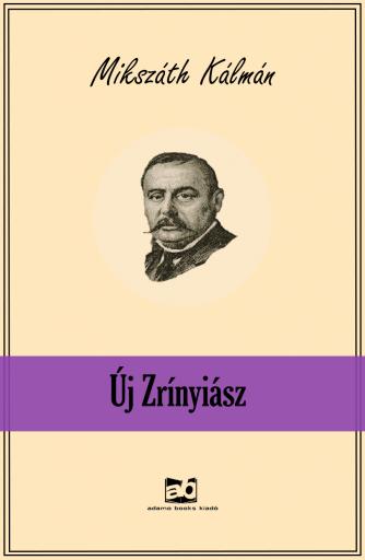 Új Zrínyiász - Ekönyv - Mikszáth Kálmán