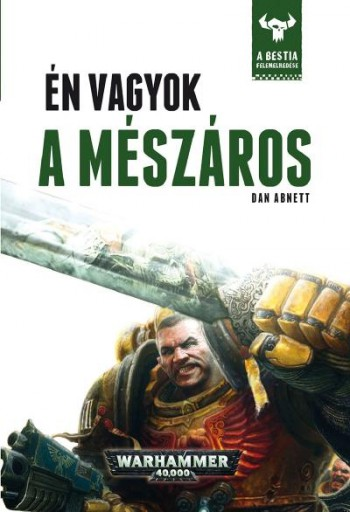 ÉN VAGYOK A MÉSZÁROS - WARHAMMER 40000 - Ekönyv - ABNETT, DAN