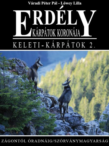 ERDÉLY - KÁRPÁTOK KORONÁJA - KELETI-KÁRPÁTOK 2. - Ekönyv - VÁRADI PÉTER PÁL - LŐWEY LILLA