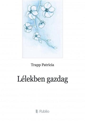 Lélekben gazdag - Ekönyv - Trapp Patrícia