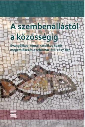A SZEMBENÁLLÁSTÓL A KÖZÖSSÉGIG - Ekönyv - LUTHER KIADÓ