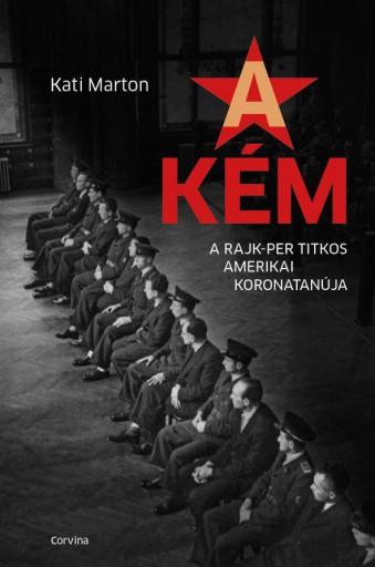 A KÉM - A RAJK-PER TITKOS AMERIKAI KORONATANÚJA - Ekönyv - MARTON, KATI