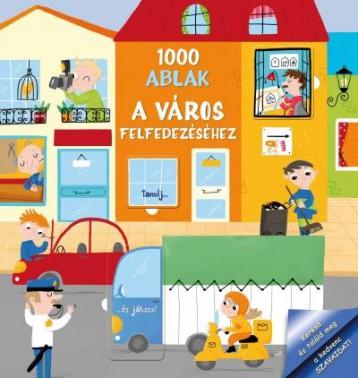 1000 ABLAK A VÁROS FELFEDEZÉSÉHEZ - Ekönyv - TÜNDÉR KIADÓ / STUDIUM PLUSZ KIADÓ