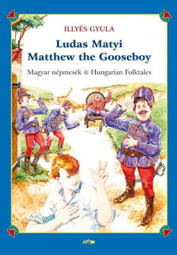 LUDAS MATYI - MATTHEW THE GOOSEBOY (KÉTNYELVŰ) - Ekönyv - ILLYÉS GYULA