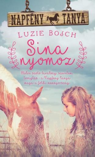 SINA NYOMOZ - NAPFÉNY TANYA - Ekönyv - BOSCH, LUZIE