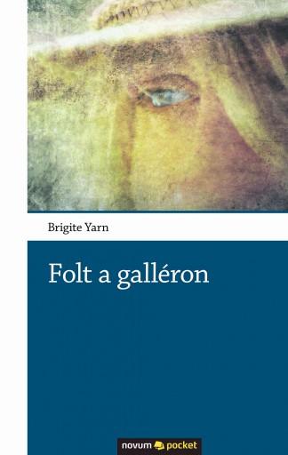 Folt a Galléron - Ekönyv - Brigite Yarn
