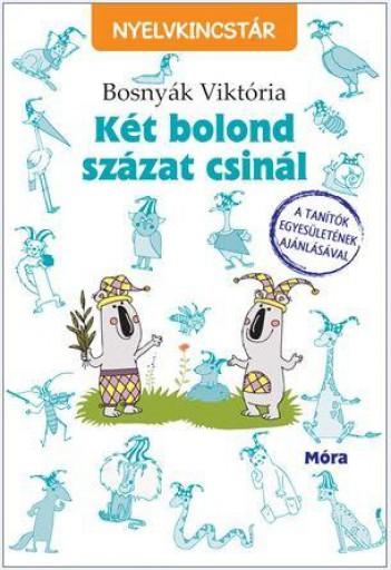 KÉT BOLOND SZÁZAT CSINÁL - Ekönyv - BOSNYÁK VIKTÓRIA