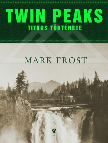 TWIN PEAKS TITKOS TÖRTÉNETE - Ekönyv - FROST, MARK