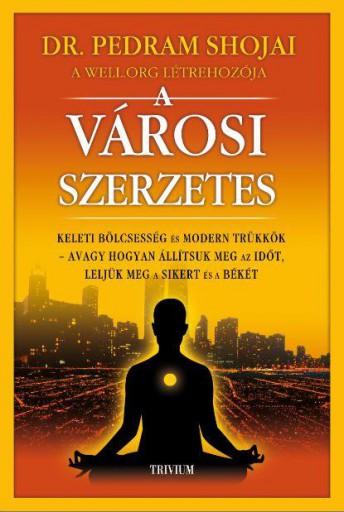 A VÁROSI SZERZETES - Ebook - SHOJAI, PEDRAM  DR.