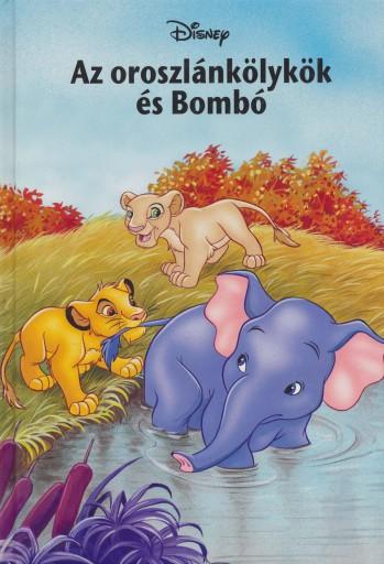 AZ OROSZLÁNKÖLYKÖK ÉS BOMBÓ - Ekönyv - MAKAY LÁSZLÓ, MAKAYNÉ FORGÁCS MELINDA