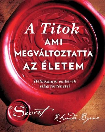 A TITOK, AMI MEGVÁLTOZTATTA AZ ÉLETEM - Ekönyv - BYRNE, RHONDA