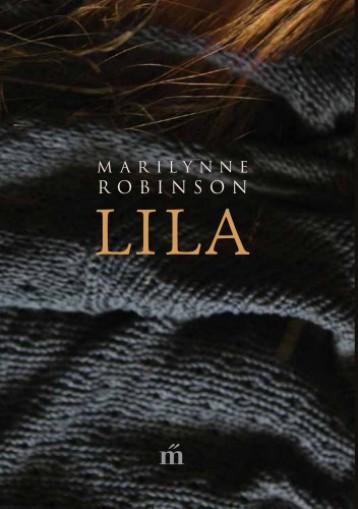 Lila - Ekönyv - Marilynne Robinson