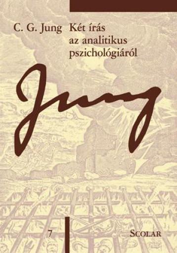KÉT ÍRÁS AZ ANALITIKUS PSZICHOLÓGIÁRÓL (ÖM 7) - Ekönyv - JUNG, C.G.