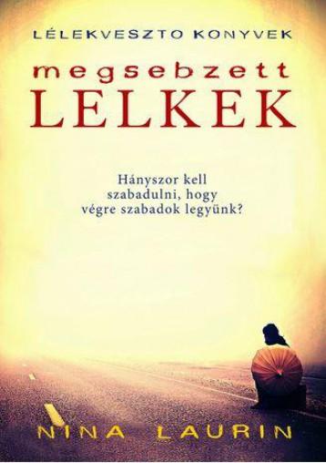 MEGSEBZETT LELKEK - LÉLEKVESZTŐ KÖNYVEK - Ekönyv - LAURIN, NINA