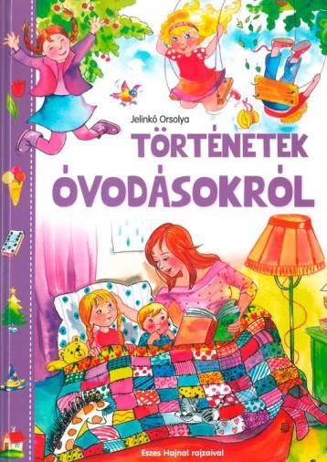 TÖRTÉNETEK ÓVODÁSOKRÓL - Ekönyv - JELINKÓ ORSOLYA