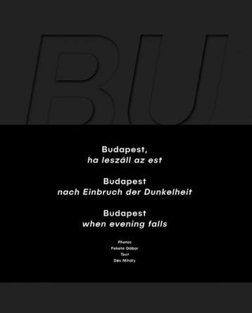 BUDAPEST, HA LESZÁLL AZ EST (HÁROMNYELVŰ) - Ekönyv - FEKETE GÁBOR - DÉS MIHÁLY