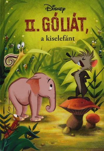 II GÓLIÁT, A KISELEFÁNT (DISNEY KÖNYVKLUB) - Ekönyv - MAKAY LÁSZLÓ, MAKAYNÉ FORGÁCS MELINDA