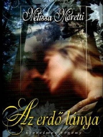 Az erdő lánya - Ekönyv - Melissa Moretti