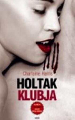 HOLTAK KLUBJA - TRUE BLOOD 3. - Ekönyv - HARRIS, CHARLAINE
