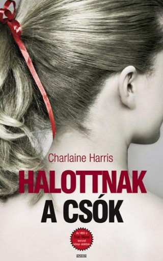 HALOTTNAK A CSÓK - TRUE BLOOD 6. - Ekönyv - HARRIS, CHARLAINE