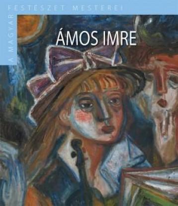 ÁMOS IMRE - A MAGYAR FESTÉSZET MESTEREI - Ekönyv - KOSSUTH KIADÓ ZRT.