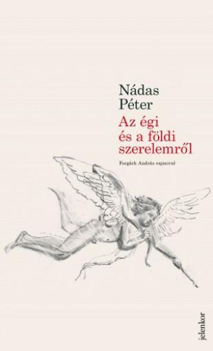 Az égi és földi szerelemről - Ekönyv - Nádas Péter