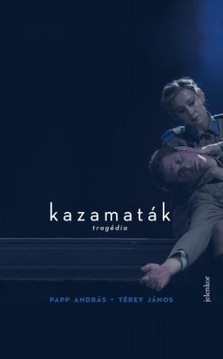 Kazamaták - Tragédia - Ekönyv - Papp András, Térey János