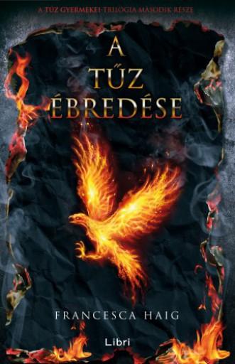 A tűz ébredése - A tűz gyermekei II. - Ekönyv - Francesca Haig