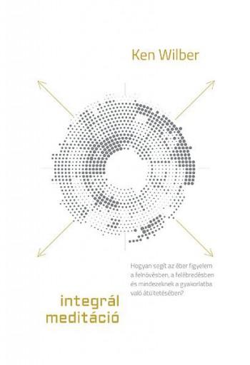INTEGRÁL MEDITÁCIÓ - Ekönyv - WILBER, KEN