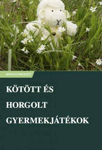 Kötött és horgolt gyermekjátékok - Ekönyv - Kovács Nikolett