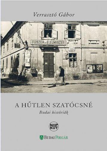 A HŰTLEN SZATÓCSNÉ - BUDAI HISTÓRIÁK - Ekönyv - VERRASZTÓ GÁBOR