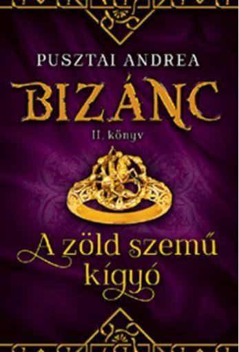 A ZÖLD SZEMŰ KÍGYÓ - BIZÁNC II. KÖNYV - Ekönyv - PUSZTAI ANDREA