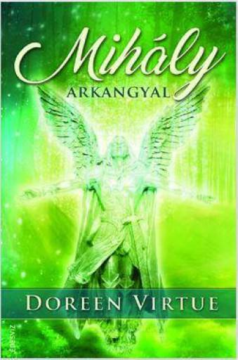 MIHÁLY ARKANGYAL - Ekönyv - VIRTUE, DOREEN