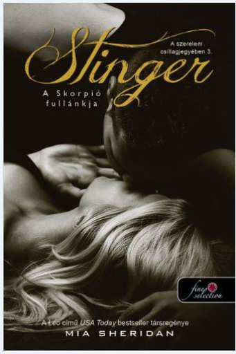 STINGER - A SKORPIÓ FULLÁNKJA - FŰZÖTT (A SZERELEM CSILLAGJEGYÉBEN 3.) - Ekönyv - SHERIDAN, MIA