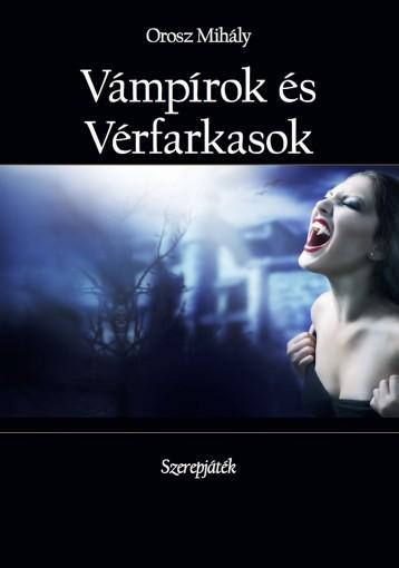 Vámpírok és Vérfarkasok  - Ekönyv - Orosz Mihály