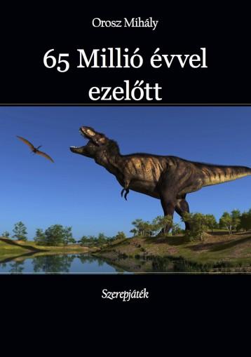 65 Millió évvel ezelőtt - Ekönyv - Orosz Mihály