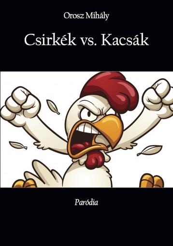 Csirkék vs. Kacsák - Ekönyv - Orosz Mihály