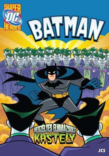 BATMAN - VESZÉLYES ELVARÁZSOLT KASTÉLY - DC SUPERHEROES FOGLALKOZTATÓ - Ekönyv - JCS MÉDIA KFT