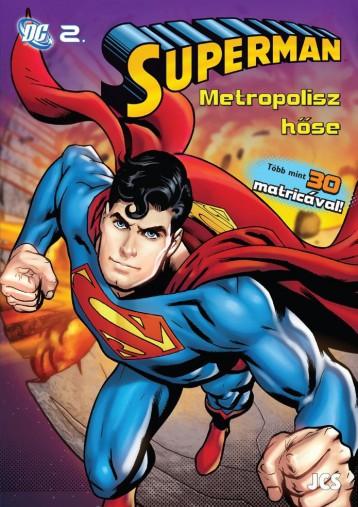 SUPERMAN - METROPOLISZ HŐSE - DC 2. - FOGLALKOZTATÓ - Ekönyv - JCS MÉDIA KFT