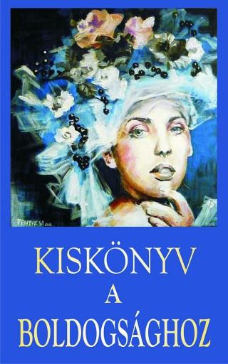 KISKÖNYV A BOLDOGSÁGHOZ - Ekönyv - KASSÁK KÖNYV- ÉS LAPKIADÓ KFT.