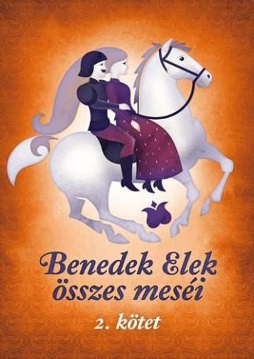 BENEDEK ELEK ÖSSZES MESÉI - II. KÖTET - Ekönyv - BENEDEK ELEK